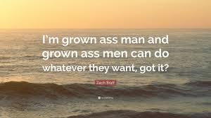Grown ass man quote