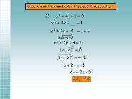 5 half of 4 2 choose a method and solve the quadratic equation