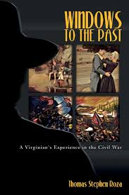it is with great pleasure and deep humility that i announce that my historical novel on the american civil war entitled windows to the past a virginian s