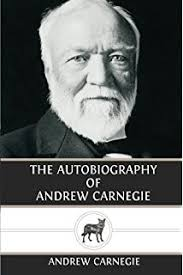 the autobiography of andrew carnegie and his essay the gospel of the autobiography of andrew carnegie