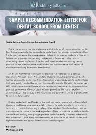 letter of recommendation for dental school example recommendation letter for dentist writing editing help