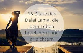 16 Zitate Des Dalai Lama Die Dein Leben Bereichern Und Erleichtern