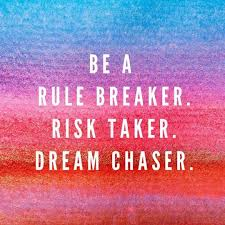 Inspirational Quotes On Dreams Best Of Be A Rule Breaker Risk Taker Dream Catcher Life Quotes Quotes