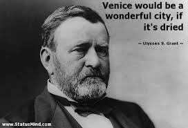 Ulysses S Grant Quotes Classy Venice Would Be A Wonderful City If It's StatusMind