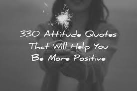 Bad Attitude Quotes Amazing 48 Attitude Quotes That Will Help You Be More Positive