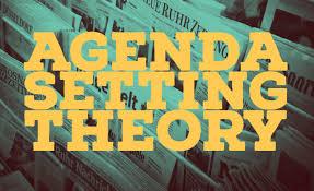 Agenda Setting Agenda Setting Theory Communication Notebook