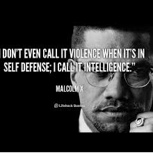 • if you are reading this: Malcolm X Violence Quotes Quotes Words