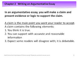 a claim is the main point you want your reader to accept ppt  in an argumentative essay you will make a claim and present evidence or logic to