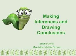 Making Inferences and Drawing Conclusions Brian Fuerst Marsteller ...