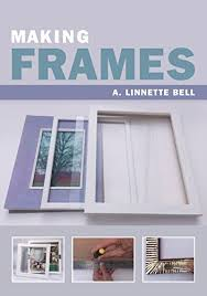 Types of picture framing Balloon Making Frames By bell A Linnette Y Shahul Hameed Glass Frame Makers Wooden Frames Plastic Frames Making Frames Kindle Edition By A Linnette Bell Crafts Hobbies