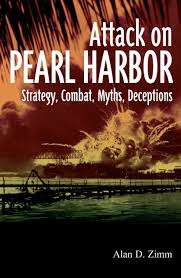 attack on pearl harbor strategy combat myths deceptions alan attack on pearl harbor strategy combat myths deceptions alan zimm 9781612001975 com books