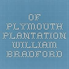 essay male age cycle william bradford of plymouth plantation essays of plymouth plantation essay