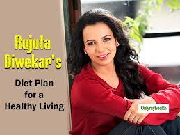 Rujuta Diwekar Food Chart Follow This Diet Plan By Celebrity Nutritionist Rujuta