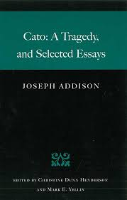 cato a tragedy and selected essays liberty fund addisoncato 9780865974432 800h 72