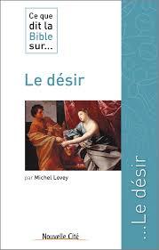 Ce Que Dit La Bible Sur Le Désir 9782853139304 Amazoncom Books