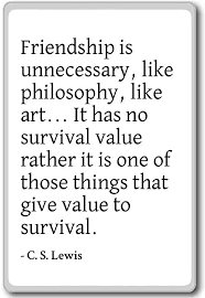 Cs Lewis Quotes On Friendship Custom Amazon Friendship Is Unnecessary Like Philosophy Lik