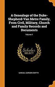 Church Genealogy A Genealogy Of The Duke Shepherd Van Metre Family From