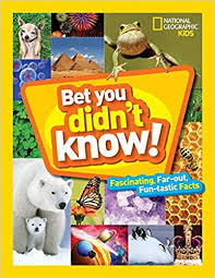 bet you didn t know fascinating far out fun tastic facts fun facts national geographic kids 9781426328374 amazon books