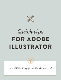 Quick Tips For Adobe Illustrator A Pdf Of My Favorite Shortcuts