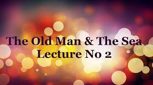 the old man and the sea nd lecture urdu translation study the old man and the sea 2nd lecture urdu translation study online point