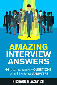 Amazon Com Amazing Interview Answers 44 Tough Job Interview