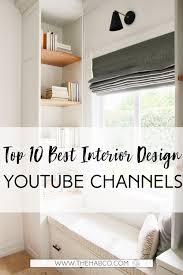 U Home Interior Design Review Top 10 Best Interior Design Youtube Channels The Habitat