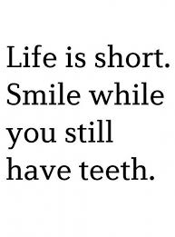 Smile Quote Best Inspirational Quotes Funny Pinterest Teeth Shorts And Humor