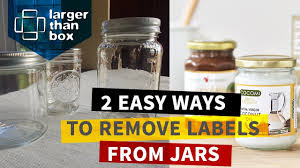 how to remove sticky labels stickers from glass jars and bottles quick and easy
