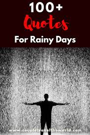 100 Rainy Day Quotes Perfect Instagram Captions For A Cold Rainy