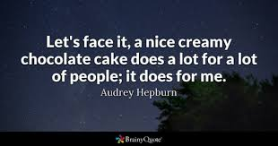 Birthday Quotes For Myself Classy Cake Quotes BrainyQuote
