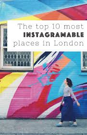 The top 10 most instagrammable places in London