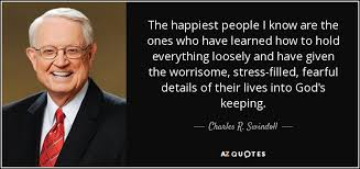 Details Quotes Custom Charles R Swindoll Quote The Happiest People I Know Are The Ones