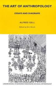 the art of anthropology essays and diagrams by alfred gell 868246