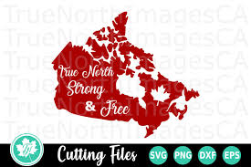 Really masl great looging imaes svgur.com. Canada Svg Canada Day Svg True North Strong And Free Svg 204350 Cut Files Design Bundles