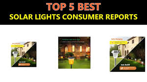 Best Solar Landscape Lights Consumer Reports Best Solar Lights Consumer Reports 2019