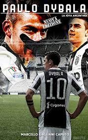 Amazon.com: <b>Paulo</b> Dybala: <b>La Joya</b> argentina (Italian Edition ...