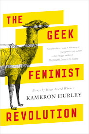 recent reads geek feminist revolution by kameron hurley