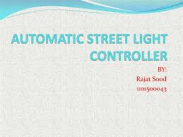 Automated Solar Street Light System Ppt Ppt Automatic Street Light Controller Powerpoint