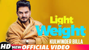Latest Punjabi Song From Kulwinder Billa Light Weight