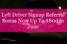 Bonus Referral Up Driver Signup In June Now 800 Lyft Rideshare To AEUtwS