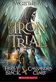 the iron trial magisterium book the iron trial magisterium book from new york times bestselling authors holly black and