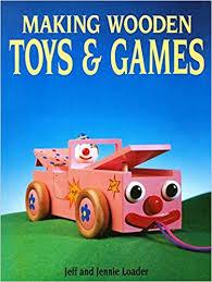 Making Wooden Games Making Wooden Toys Games Jeff Loader Jennie Loader 38