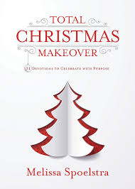 sk bell i was incredibly excited to get the opportunity to total christmas makeover and was not disappointed if you re looking for a kind of devotional that