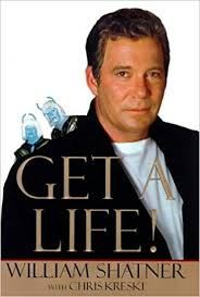 Get A Life William Shatner Chrisk Kreski 40 Amazon Simple Get A Life