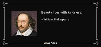 Shakespeare Quotes About Life Cool William Shakespeare Quote Beauty Lives With Kindness