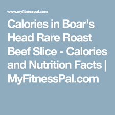 Calories In Boars Head Rare Roast Beef Slice Calories And