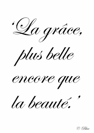 French Quotes About Beauty Best of Grace Is More Beautiful Than Beauty French♡♡ Pinterest