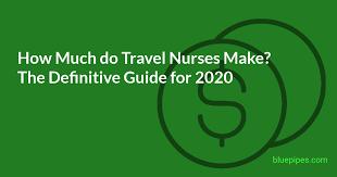 how much do travel nurses make the