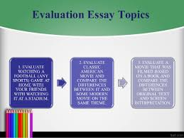 evaluation essay topics 4 evaluation essay