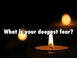 What Is Your Greatest Fear What Is Your Deepest Fear By Shannon Giammaria 12